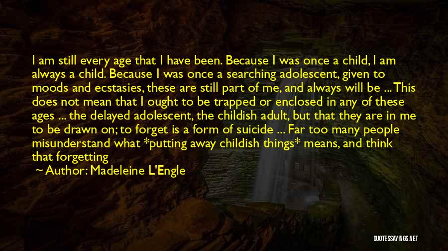 Age Thirteen Quotes By Madeleine L'Engle