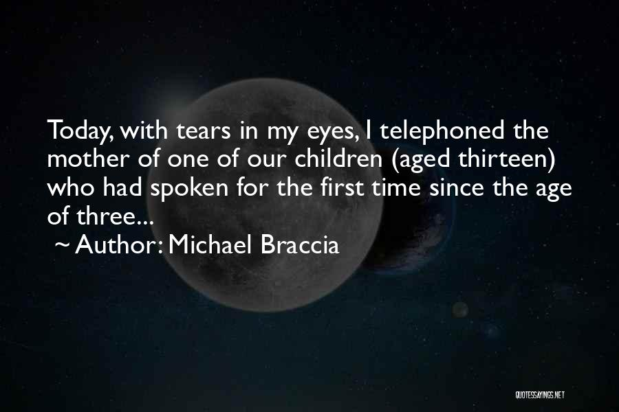 Age Thirteen Quotes By Michael Braccia