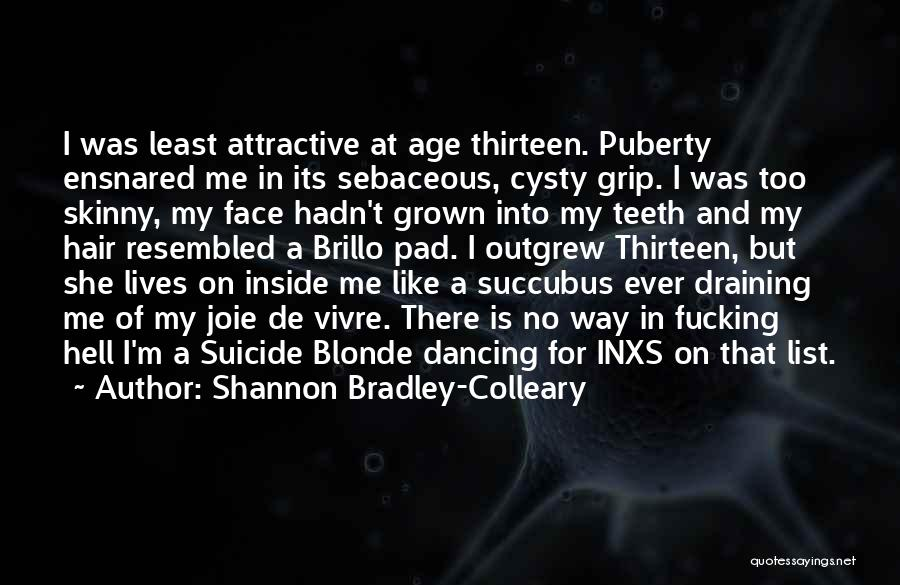 Age Thirteen Quotes By Shannon Bradley-Colleary
