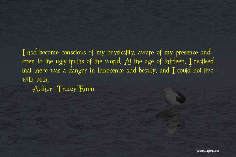 Age Thirteen Quotes By Tracey Emin