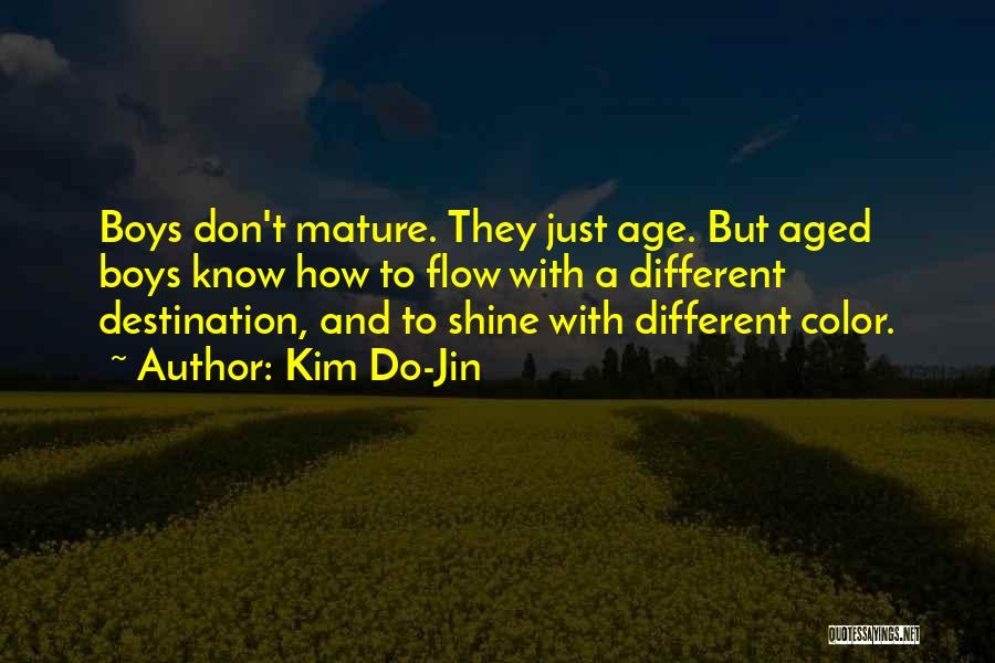 Aged Mature Quotes By Kim Do-Jin