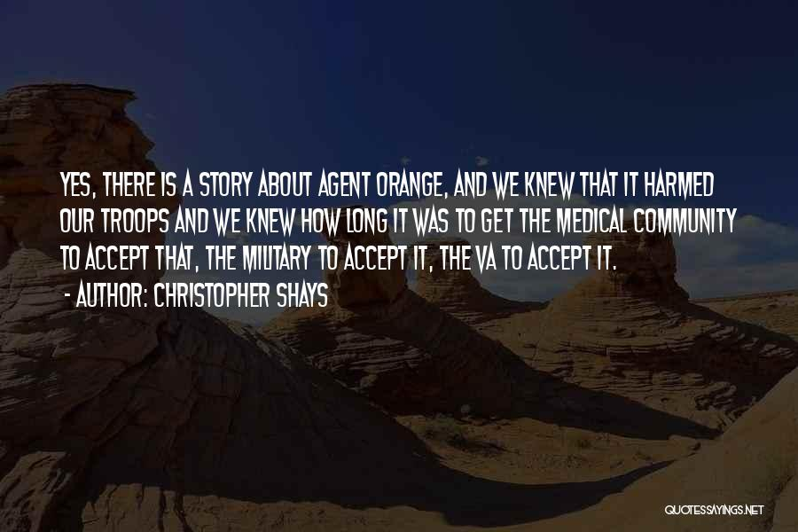 Agent Orange Quotes By Christopher Shays