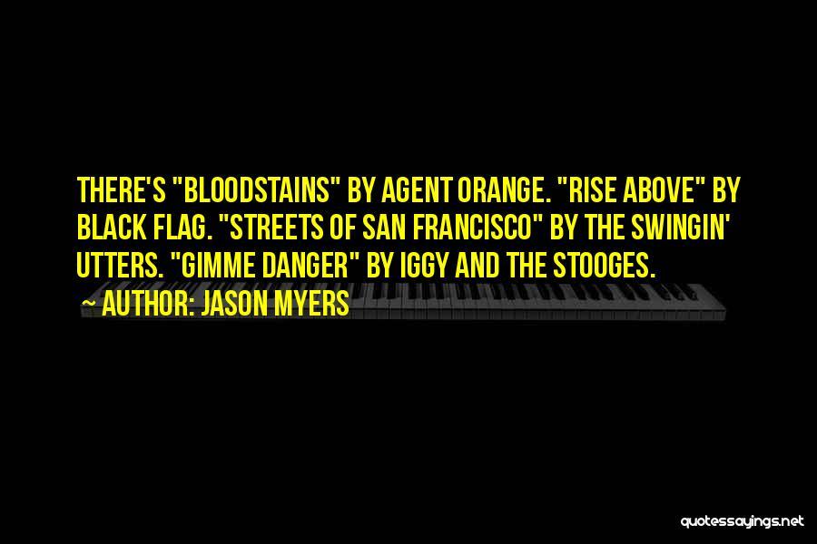 Agent Orange Quotes By Jason Myers