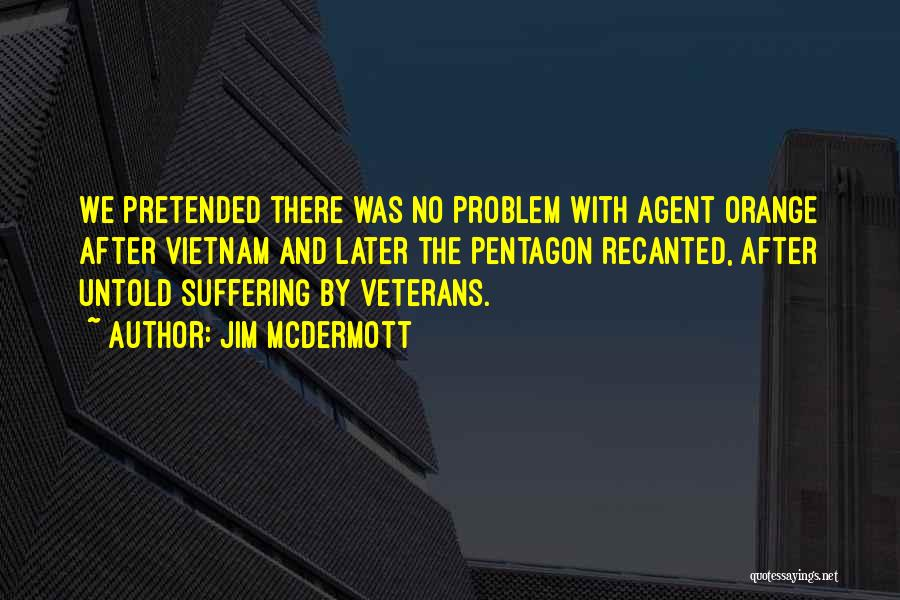 Agent Orange Quotes By Jim McDermott