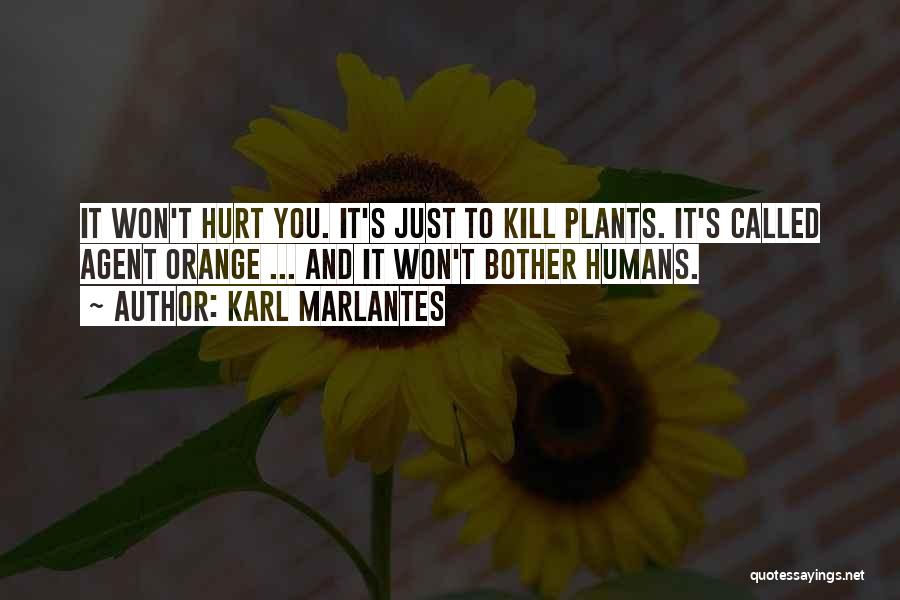 Agent Orange Quotes By Karl Marlantes