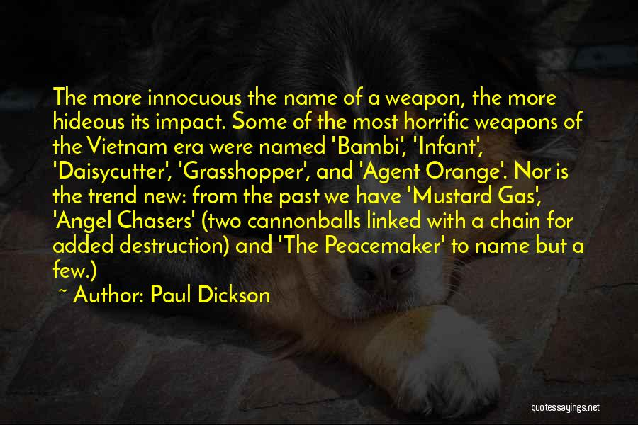 Agent Orange Quotes By Paul Dickson
