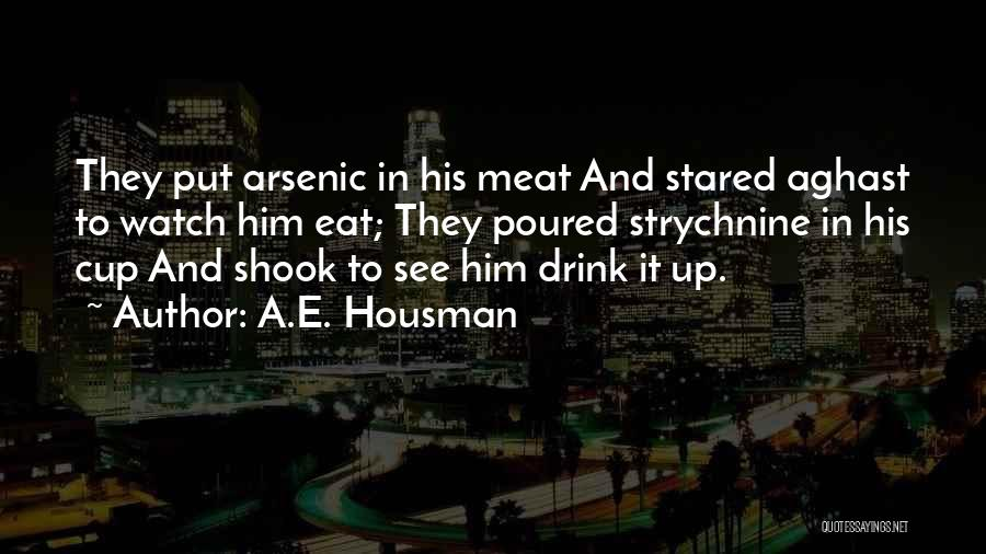 Aghast Quotes By A.E. Housman