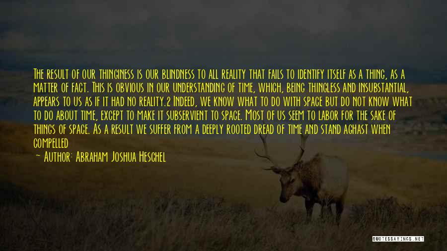 Aghast Quotes By Abraham Joshua Heschel