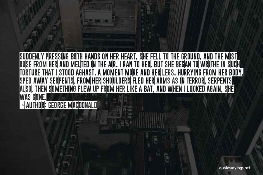 Aghast Quotes By George MacDonald