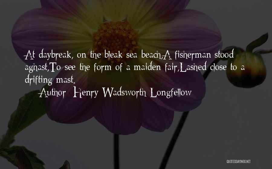Aghast Quotes By Henry Wadsworth Longfellow