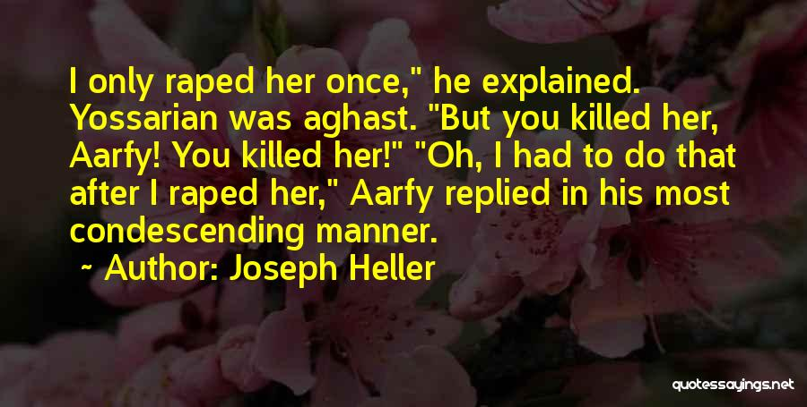 Aghast Quotes By Joseph Heller
