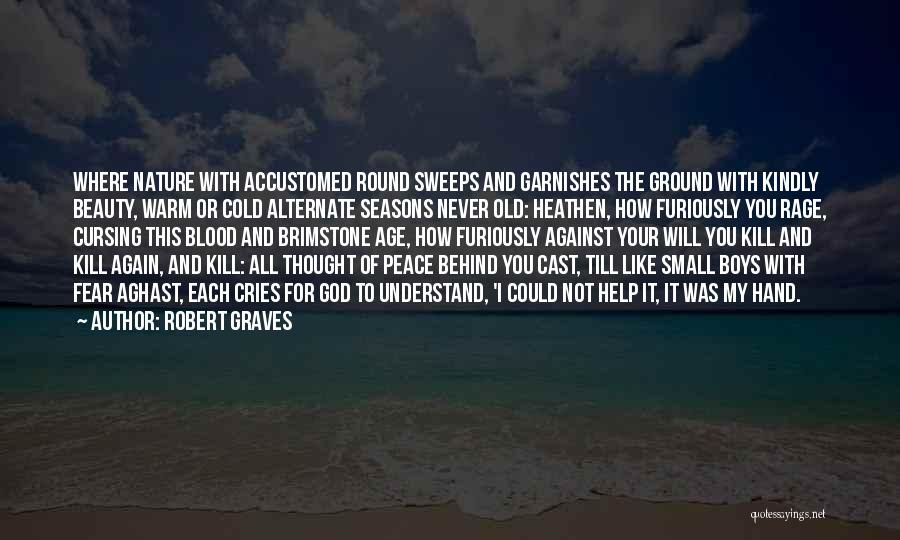 Aghast Quotes By Robert Graves