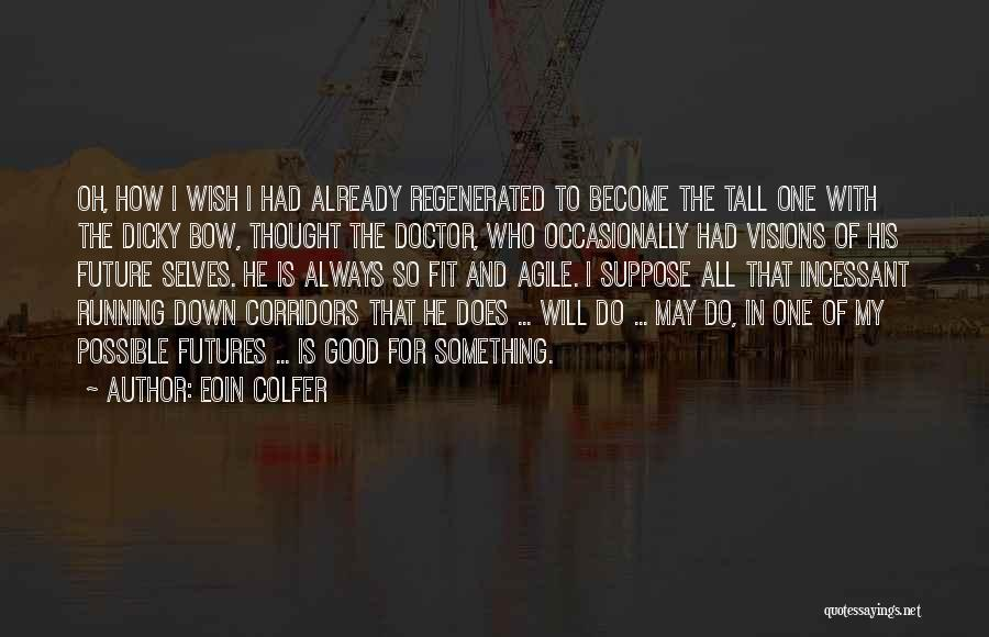 Agile Quotes By Eoin Colfer