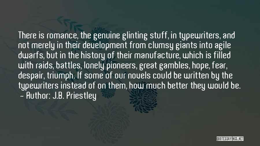 Agile Quotes By J.B. Priestley