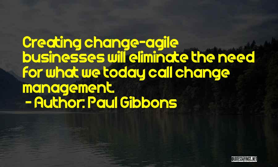 Agile Quotes By Paul Gibbons