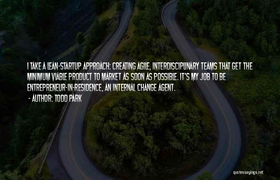 Agile Quotes By Todd Park
