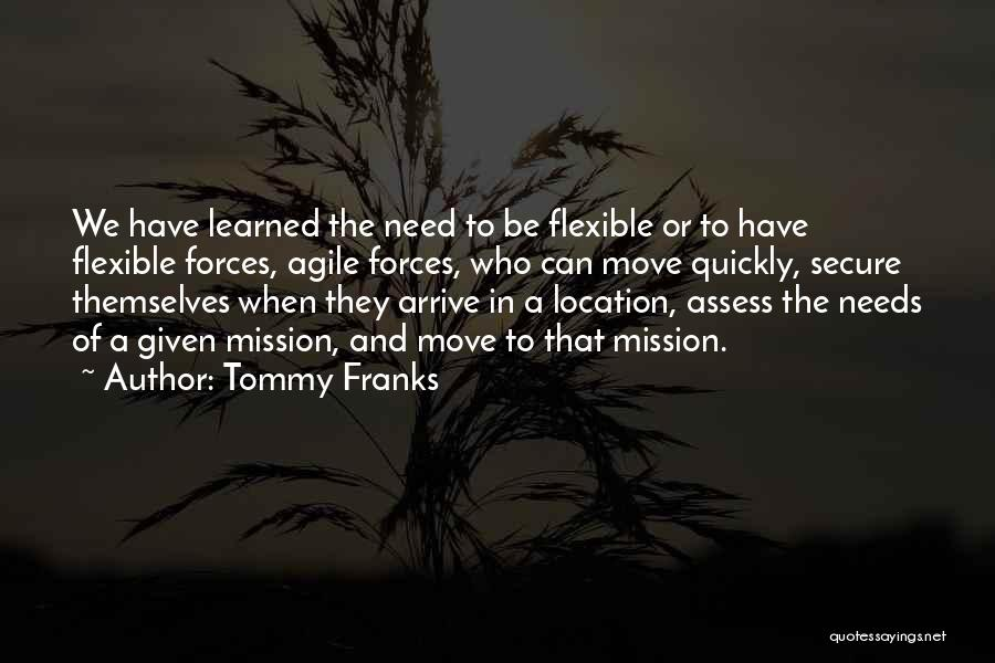 Agile Quotes By Tommy Franks
