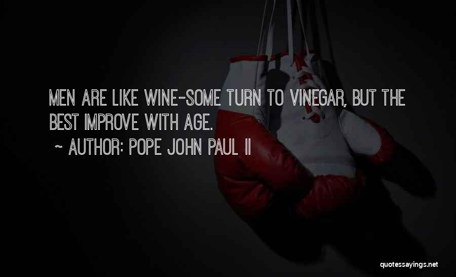 Aging And Wine Quotes By Pope John Paul II