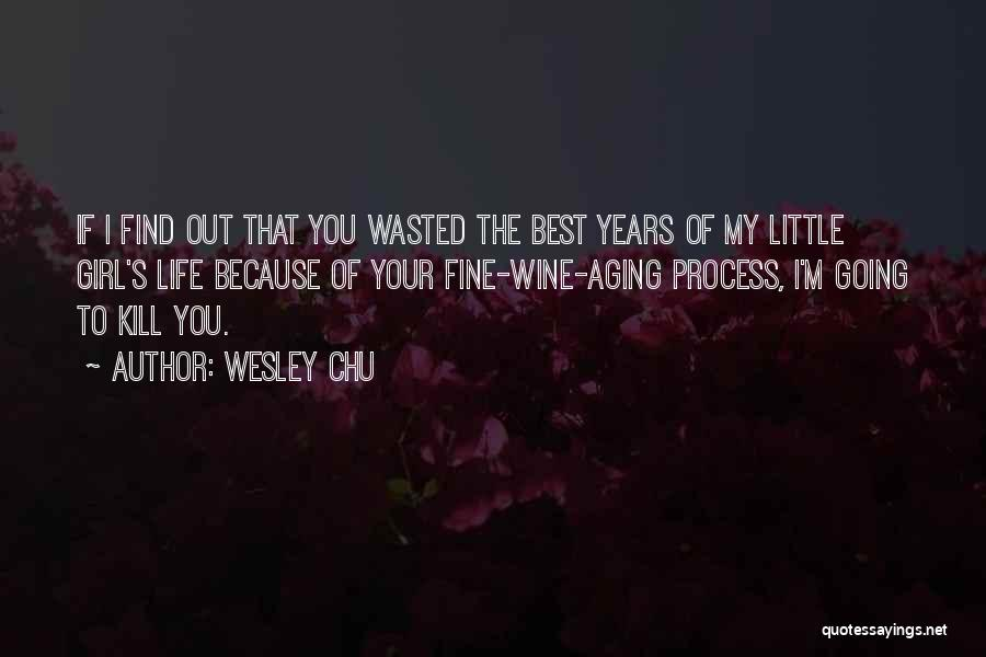 Aging And Wine Quotes By Wesley Chu