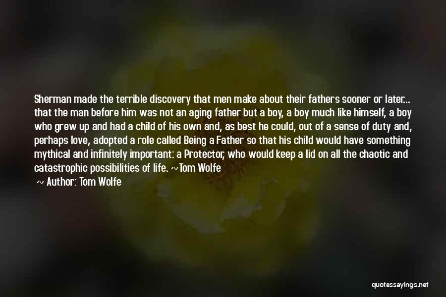 Aging Fathers Quotes By Tom Wolfe