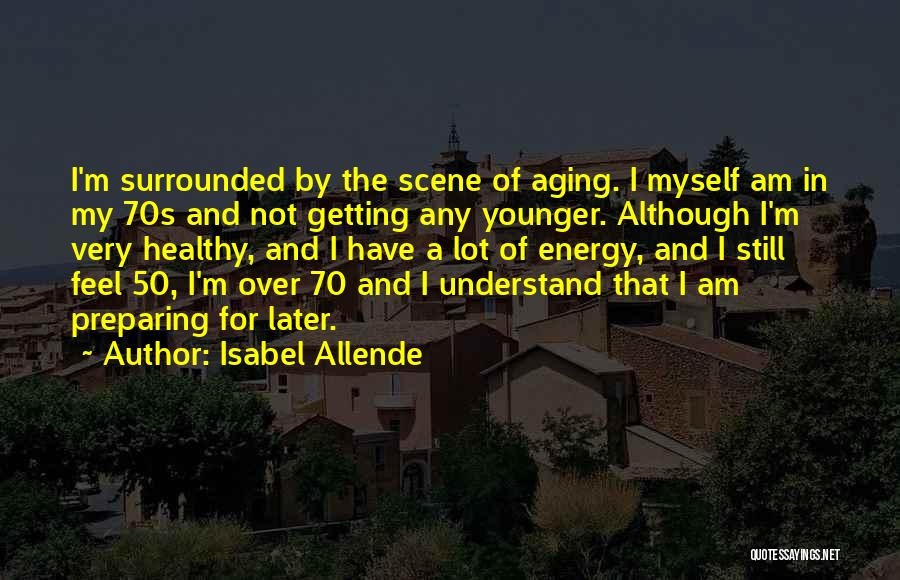 Aging Healthy Quotes By Isabel Allende