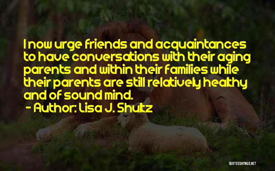 Aging Healthy Quotes By Lisa J. Shultz