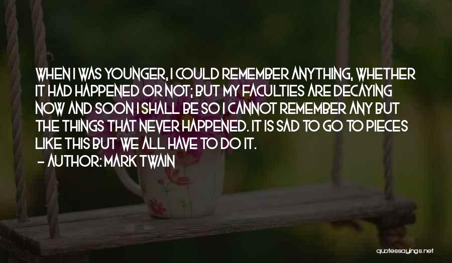 Aging Mark Twain Quotes By Mark Twain