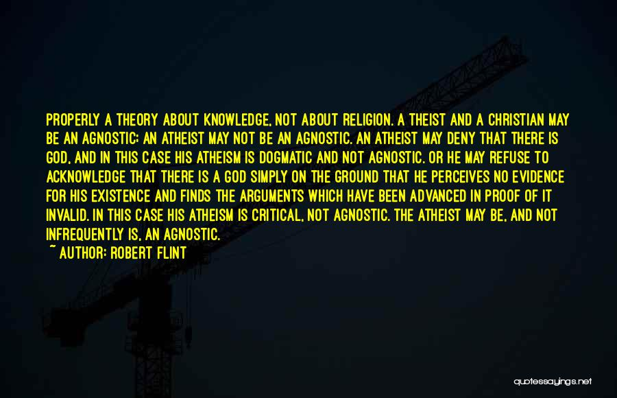 Agnostic Theist Quotes By Robert Flint