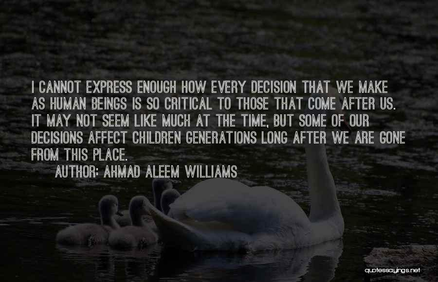 Ahmad Aleem Williams Quotes 1261077