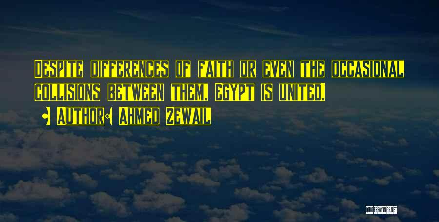 Ahmed Zewail Quotes 1750996