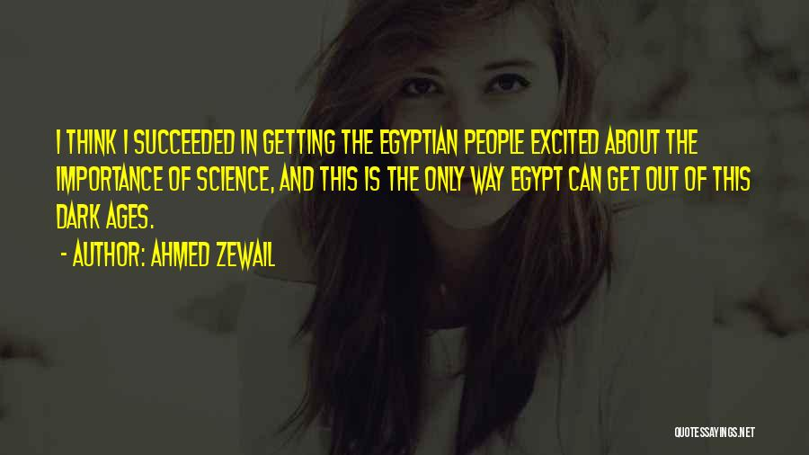 Ahmed Zewail Quotes 491874