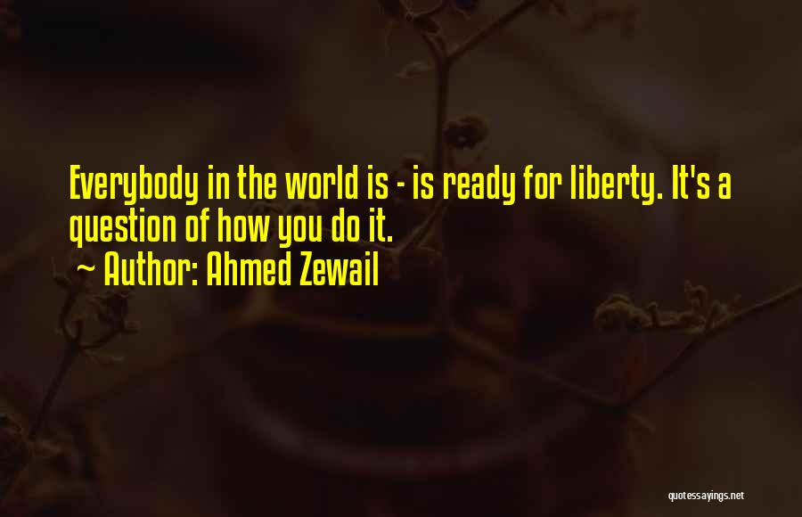Ahmed Zewail Quotes 994890