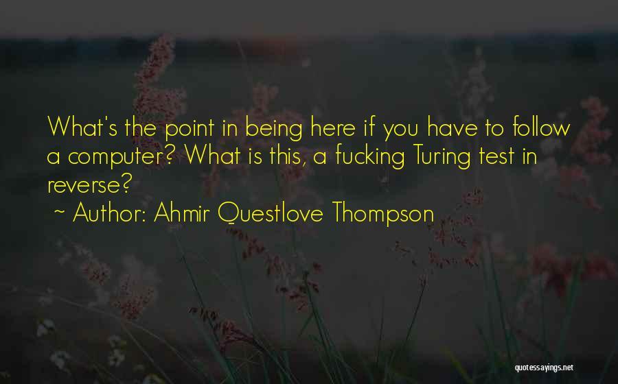 Ahmir Questlove Thompson Quotes 1223137