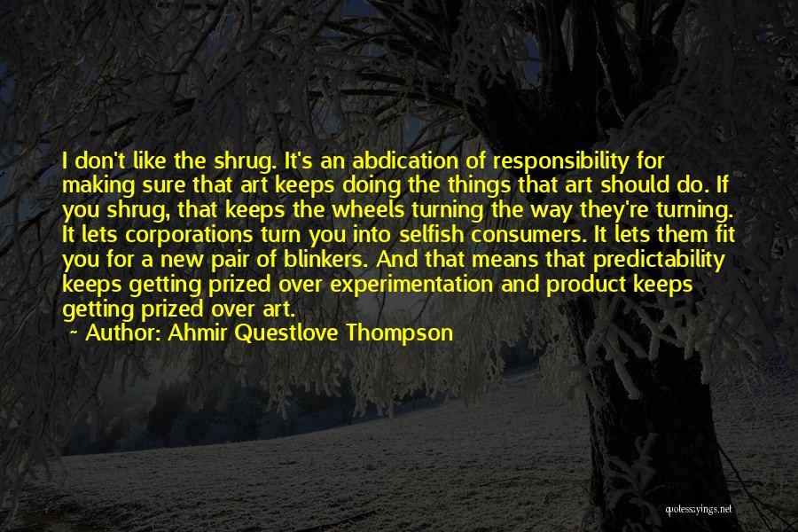Ahmir Questlove Thompson Quotes 1902113