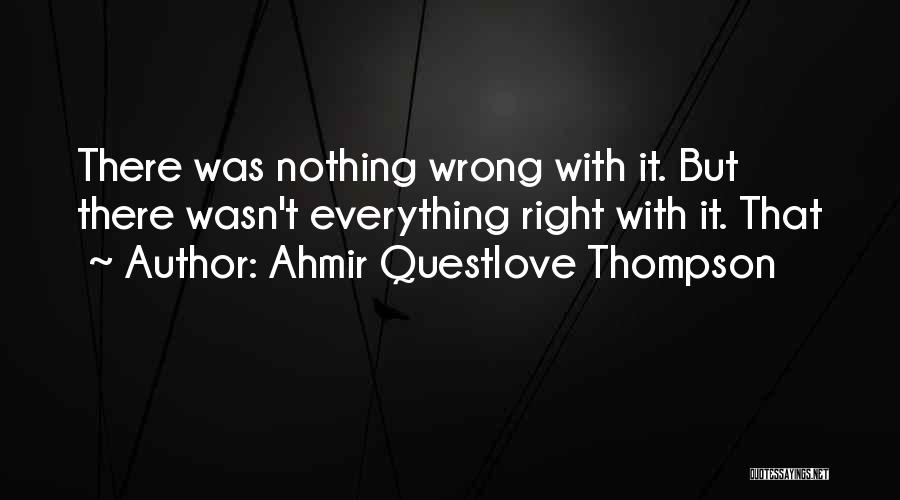 Ahmir Questlove Thompson Quotes 744504