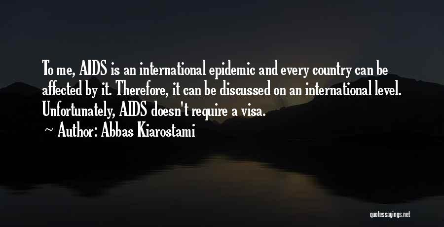 Aids Quotes By Abbas Kiarostami