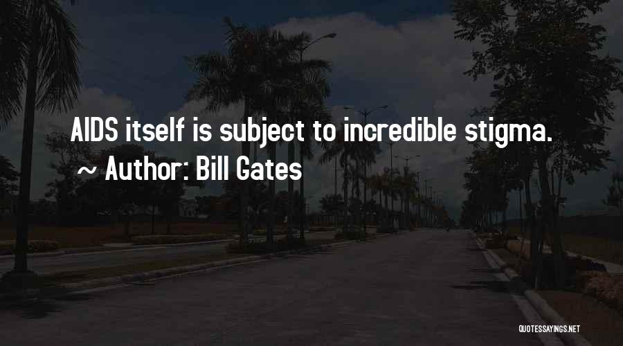 Aids Quotes By Bill Gates