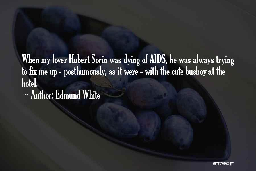 Aids Quotes By Edmund White