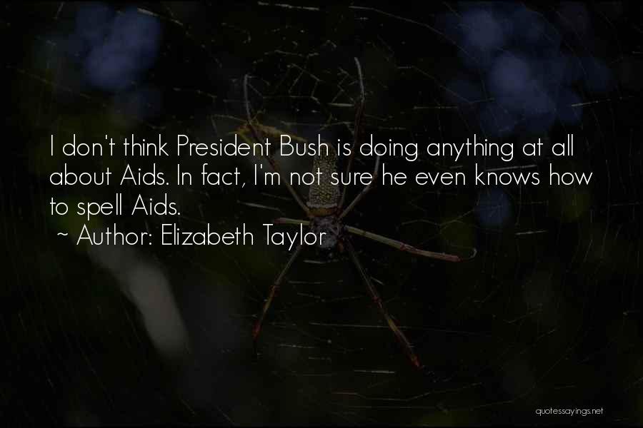 Aids Quotes By Elizabeth Taylor