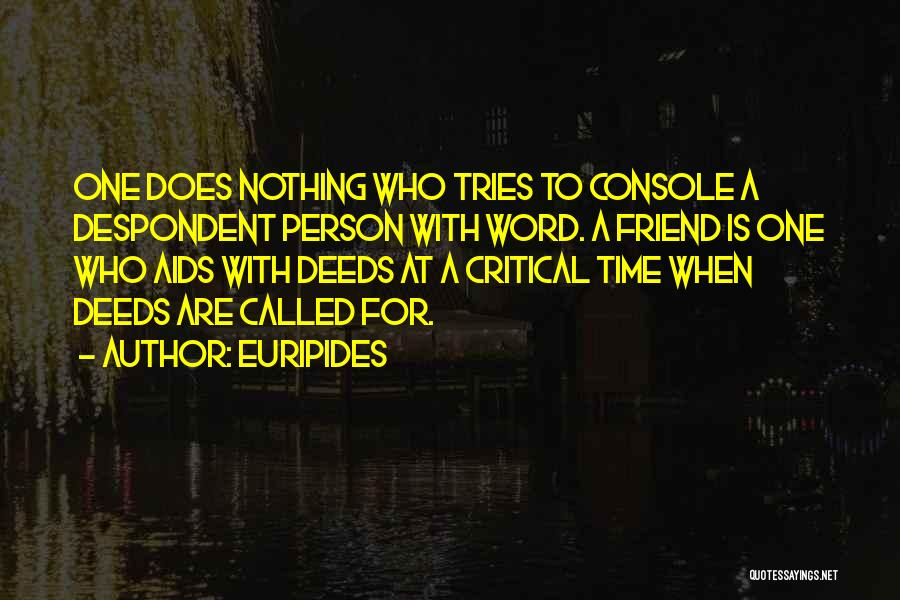 Aids Quotes By Euripides