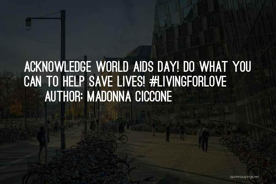 Aids Quotes By Madonna Ciccone