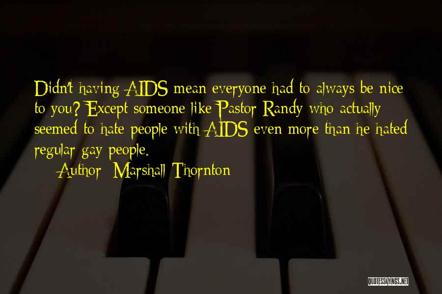 Aids Quotes By Marshall Thornton