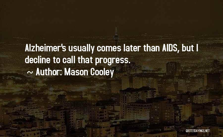 Aids Quotes By Mason Cooley