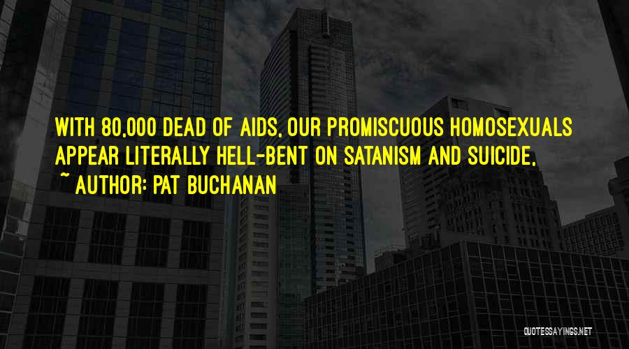 Aids Quotes By Pat Buchanan