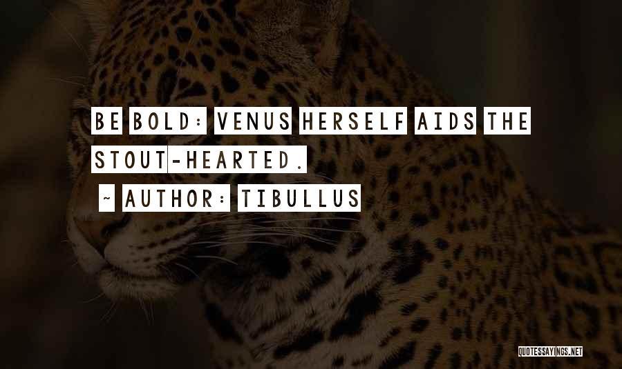 Aids Quotes By Tibullus