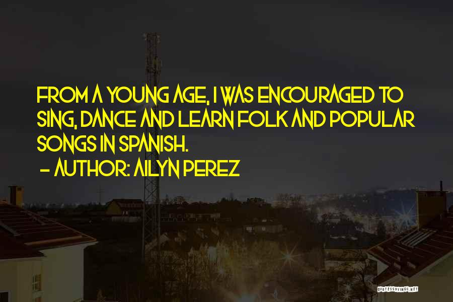 Ailyn Perez Quotes 1084007