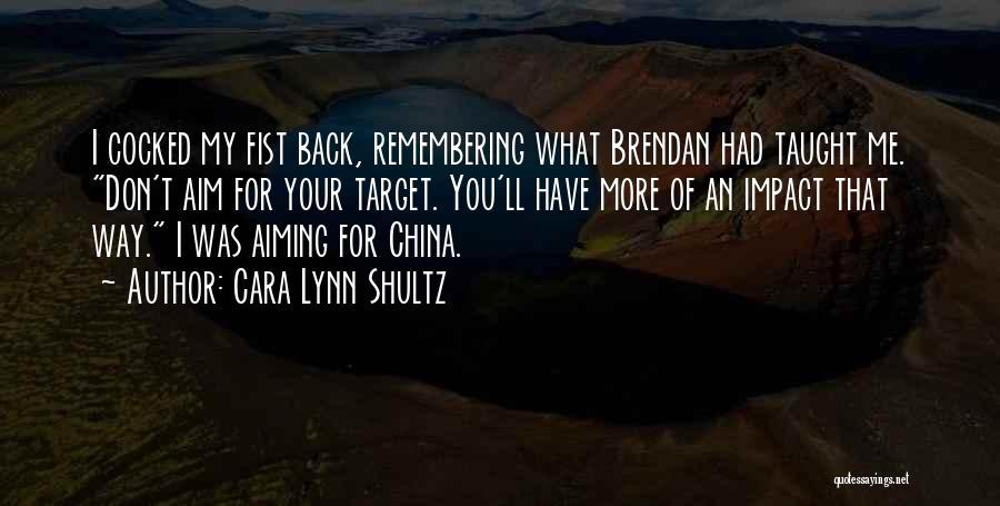 Aim Target Quotes By Cara Lynn Shultz