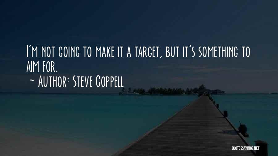 Aim Target Quotes By Steve Coppell