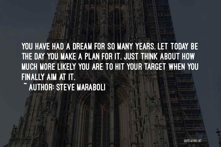 Aim Target Quotes By Steve Maraboli