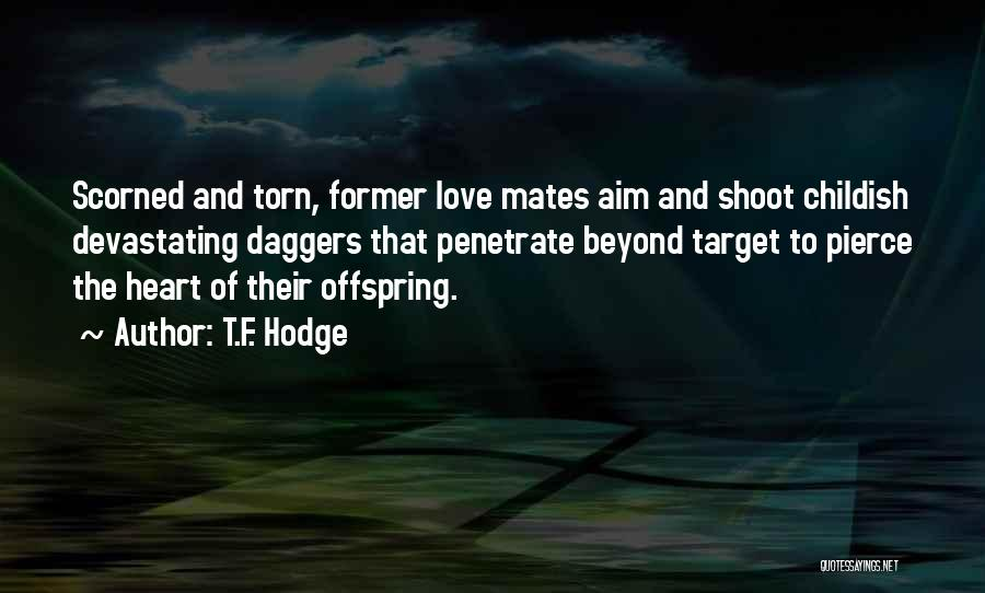 Aim Target Quotes By T.F. Hodge